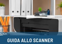 Guida allo scanner: uso e acquisto