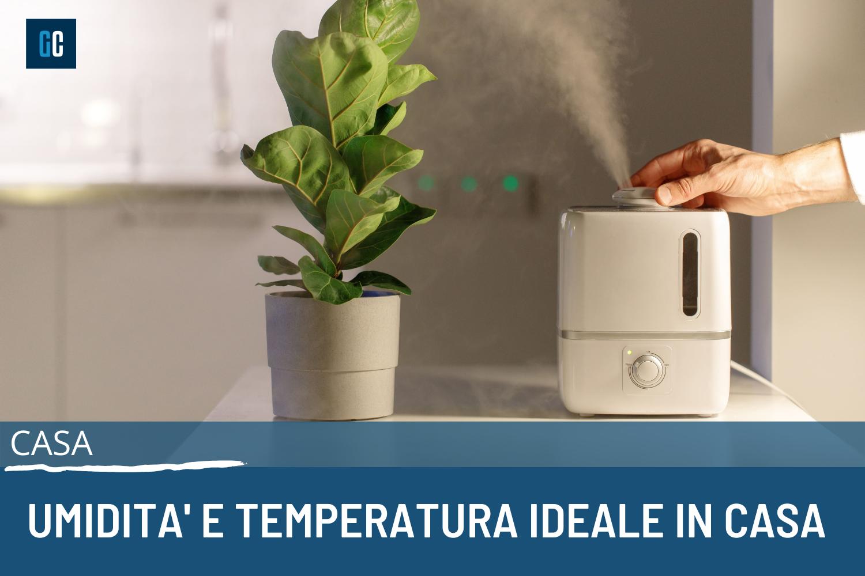 umidità e temperatura ideale in casa