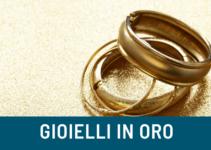 gioielli in oro: guida completa