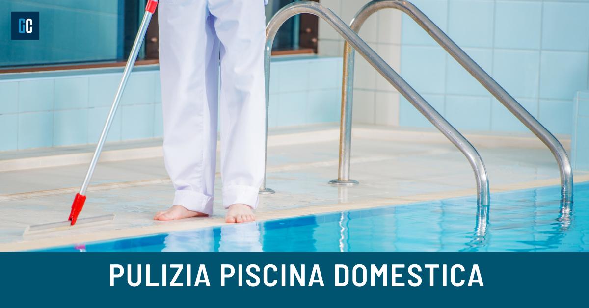 Come pulire una piscina domestica: guida completa
