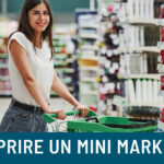 Come aprire un Mini market