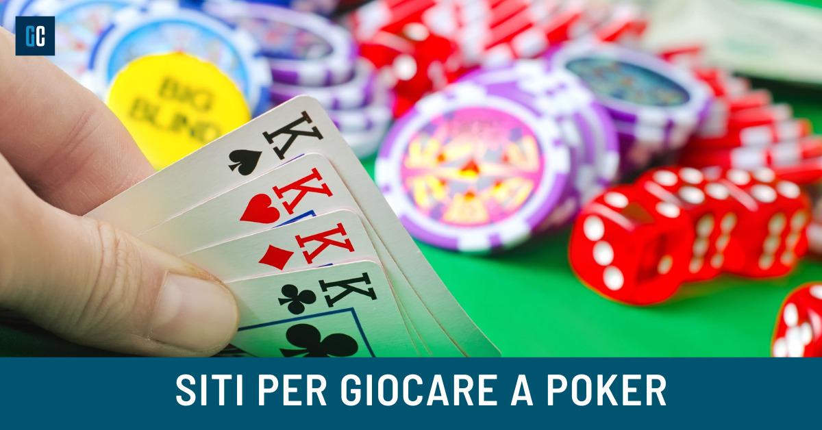 Quali sono i migliori siti per giocare a poker?