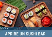 Come aprire un sushi bar: guida completa