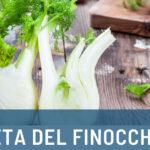 Dieta del finocchio: caratteristiche e programma day by day