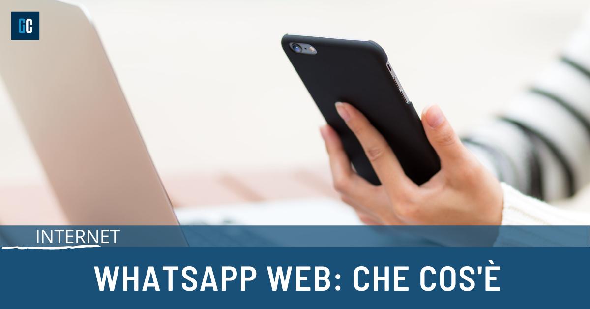 Whastapp web: che cos'è e come funziona