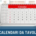Calendari da tavolo: come sono nati e perché li utilizziamo anche oggi